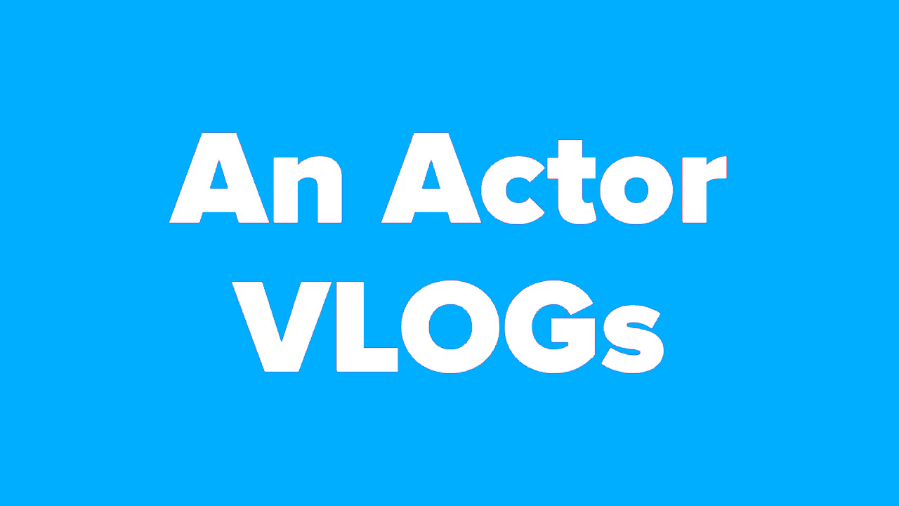 An Actor Vlogs