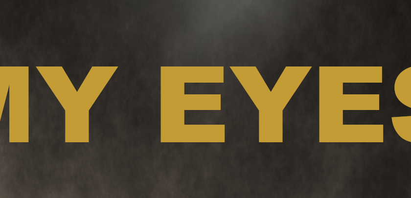 My Eyes – the poem